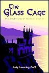 The Glass Cage: The Adventures of Princess Isabella