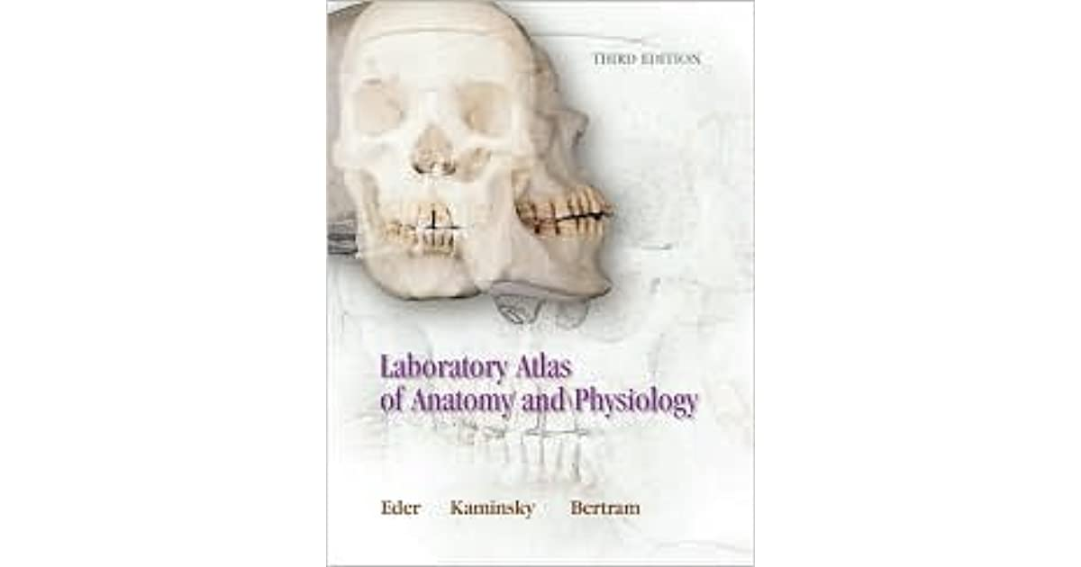 Laboratory Atlas of Anatomy and Physiology by Douglas J. Eder