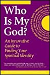 Who is My God?: An Innovative Guide to Finding Your Spiritual Identity