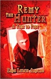 Remy the Hunter: A Time to Prey