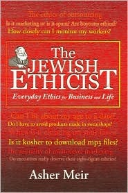 Jewish Ethicist: Everyday Ethics For Business And Life
