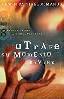 Atrape su Momento Divino: Seizing your Divine Moment