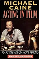 Acting In Film: An Actors Take On Moviemaking Paprback (The Applause Acting)