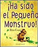 Ha Sido el Pequeno Monstruo! = Little Monster Did It!
