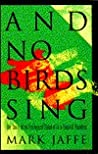 And No Birds Sing: The Story of an Ecological Disaster in a Tropical Paradise