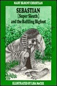 Sebastian (Super Sleuth) and the Baffling Bigfoot