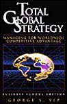 Total Global Strategy: Managing for Worldwide Competitive Advantage