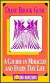 A Course in Miracles and Every Day Life