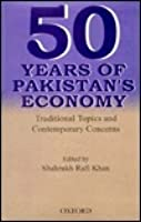 Fifty Years of Pakistan's Economy: Traditional Issues and New Concerns