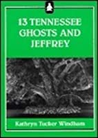 13 Tennessee Ghosts and Jeffrey