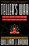The Teller's War: The Top-Secret Story Behind the Star Wars Deception