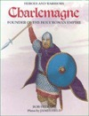 Charlemagne - Founder of the Holy Roman Empire