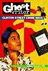 CLINTON STREET CRIME WAVE (Ghostwriter)