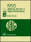1993 Annual Book of Astm Standards: Section 12 : Nuclear, Solar, and Geothermal Energy : Volume 12.01 : Nuclear Energy/Pcn : 01-120193-35 (Annual Book of a S T M Standards Volume 1201)