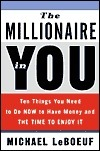 The Millionaire in You: Ten Things You Need to Do Now to Have Money and Time to Enjoy It