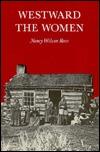 Westward the Women by Nancy Wilson Ross