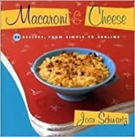 Macaroni & Cheese 52 Recipes, From Simple to Sublime