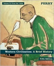 Western Civilization  A Brief History, Volume II From the 1400's