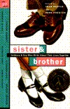 Sister & Brother: Lesbians & Gay Men Write about Their Lives Together