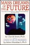 Mass Dreams of the Future by Chet B. Snow