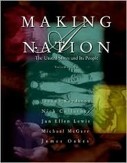 Making A Nation: The United States And Its People, Volume I  by  Jeanne Boydston