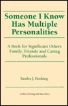 Someone I Know Has Multiple Personalities: A Book for Significant Others-- Friends, Family, and Caring Professionals