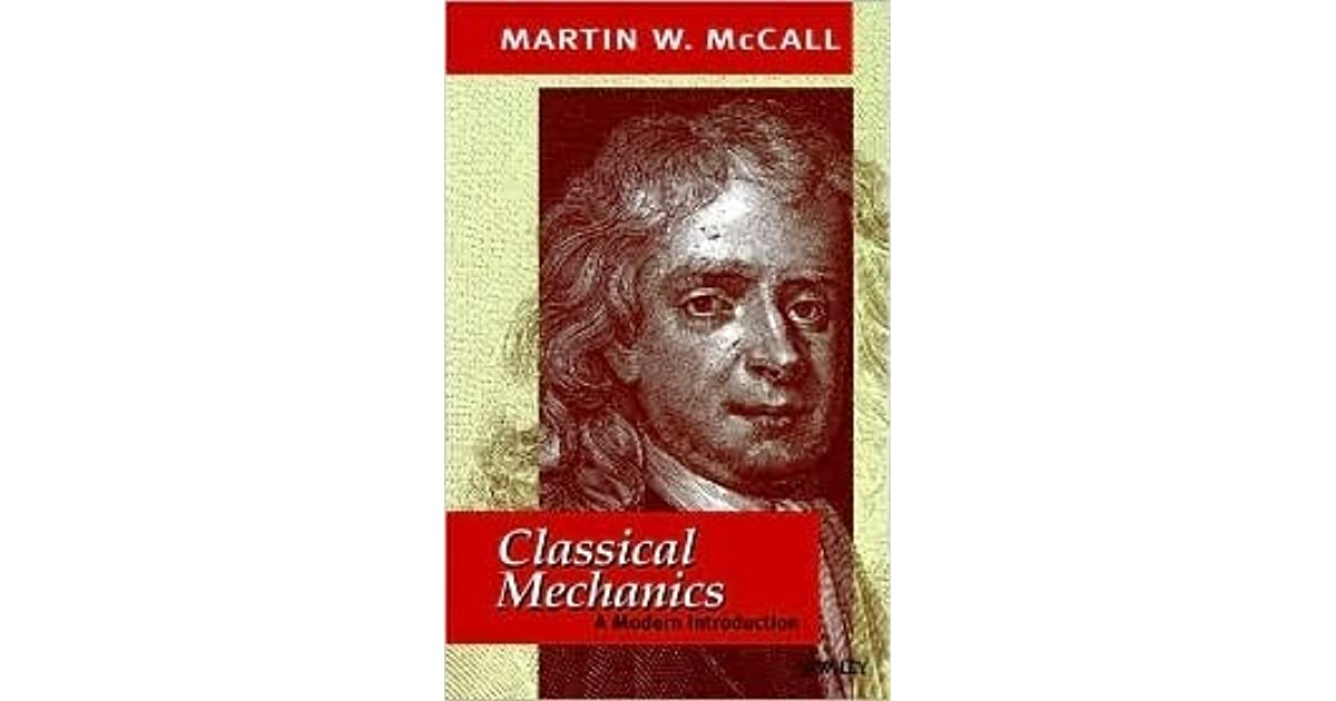Classical Mechanics: A Modern Introduction by Martin W  McCall