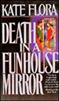 Death in a Funhouse Mirror