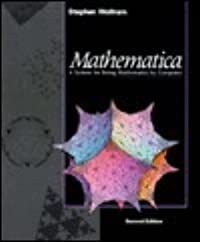 Mathematica: A System for Doing Mathematics by Computer