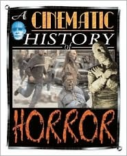 A Cinematic History of Horror (Cinematic History)