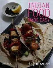 Indian Food Made Easy By Anjum Anand