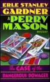 The Case of the Dangerous Dowager (Perry Mason, #10)