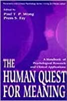The Human Quest for Meaning: A Handbook of Psychological Research and Clinical Applications