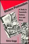Modern/Postmodern: A Study in Twentieth-Century Arts and Ideas