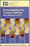 Programming for Young Children: Birth Through Age Five