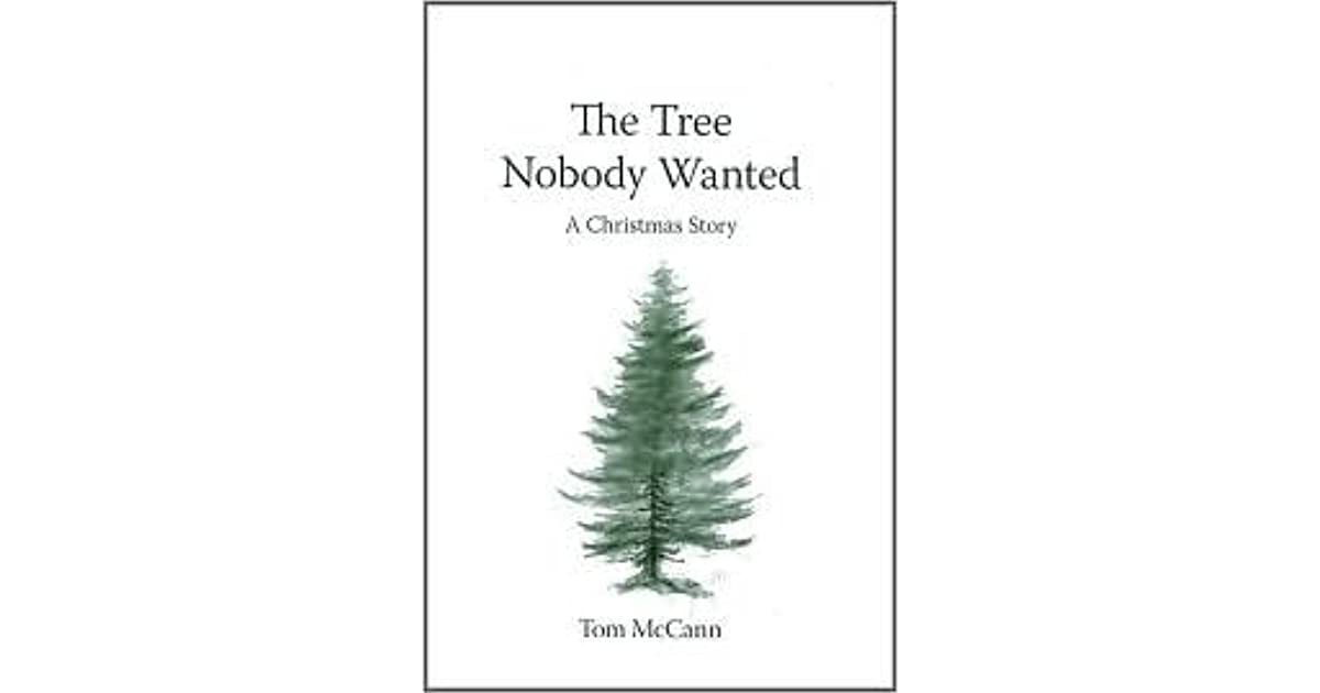 the tree nobody wanted a christmas story by tom mccann