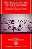 The German Language And The Real World: Sociolinguistic, Cultural, And Pragmatic Perspectives On Contemporary German