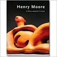 Henry Moore: Monumental Vision