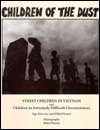 Children of the Dust: Street Children in Vietnam and Children in Extremely Difficult Circumstances