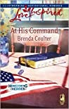 At His Command (Homecoming Heroes, Book 3) by Brenda Coulter