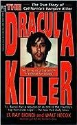 The Dracula Killer: The True Story of California's Vampire Killer
