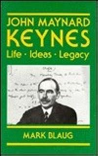 John Maynard Keynes: Life, Ideas, Legacy