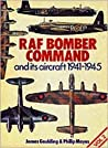RAF Bomber Command and Its Aircraft, 1941-1945