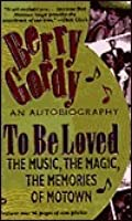 To Be Loved: The Music, the Magic, the Memories of Motown
