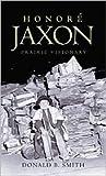 Honore Jaxon: Prairie Visionary