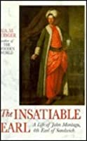 The Insatiable Earl: A Life of John Montagu, Fourth Earl of Sandwich