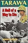 Tarawa: A Hell of a Way to Die 20-23 November 1943
