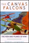 The Canvas Falcons: The Men and Planes of WW1