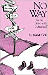 No Way: A Guide for the Spiritually 'Advanced'