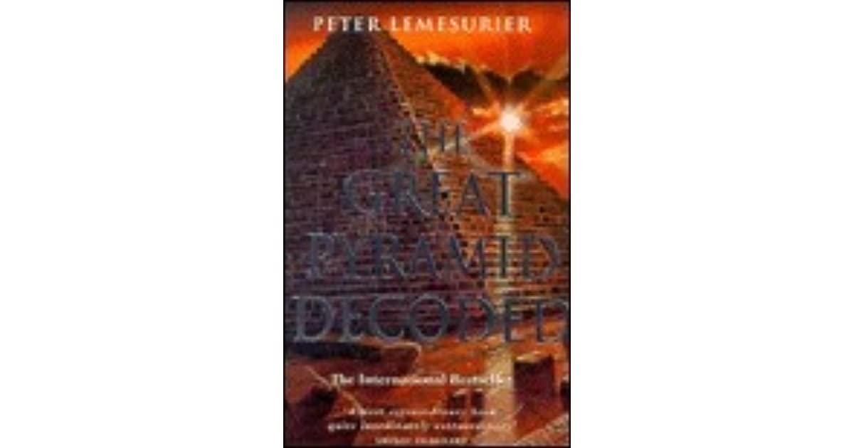 The great pyramid decoded by peter lemesurier malvernweather